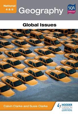 National 4 & 5 Geography: Global Issues | Calvin Clarke, Susan Clarke ET al | Hodder