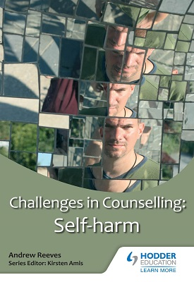 Challenges in Counselling: Self-Harm | Andrew Reeves | Hodder