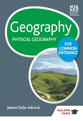 Geography for Common Entrance: Physical Geography | James Dale Adcock | Hodder