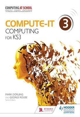 Compute-IT: Student's Book 3 - Computing for KS3 | Mark Dorling, George Rouse | Hodder