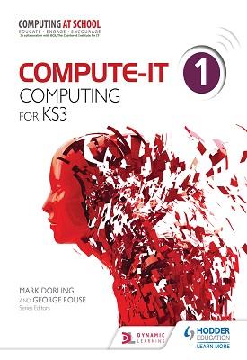 Compute-IT: Student's Book 1 - Computing for KS3 | Mark Dorling, George Rouse | Hodder
