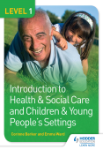 Level 1 Introduction to Health & Social Care and Children & Young People's Settings