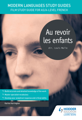 Modern Languages Study Guides: Au revoir les enfants | karine Harrington | Hodder