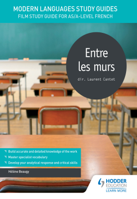 Modern Languages Study Guides: Entre les murs | Helene Beaugy | Hodder