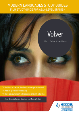 Modern Languages Study Guides: Volver | José Antonio García Sánchez, Tony Weston | Hodder