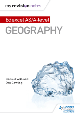 My Revision Notes: Edexcel AS/A-level Geography | Michael Witherick, Dan Cowling | Hodder
