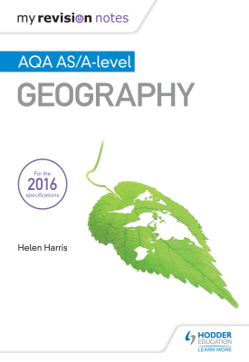 My Revision Notes: AQA AS/A-level Geography | Helen Harris | Hodder
