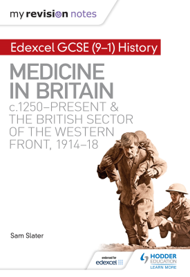 My Revision Notes: Edexcel GCSE (9-1) History: Medicine in Britain, c1250-present and The British se | Sam Slater | Hodder