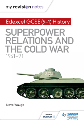 My Revision Notes: Edexcel GCSE (9-1) History: Superpower relations and the Cold War, 1941–91 | Steve Waugh | Hodder