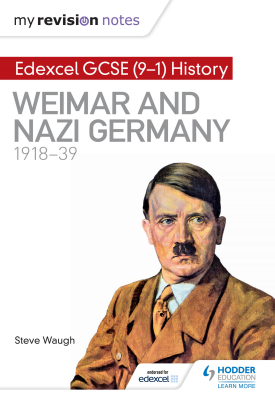 My Revision Notes: Edexcel GCSE (9-1) History: Weimar and Nazi Germany, 1918-39 | Steve Waugh | Hodder