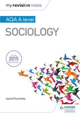 My Revision Notes: AQA A Level Sociology | Laura Pountney | Hodder