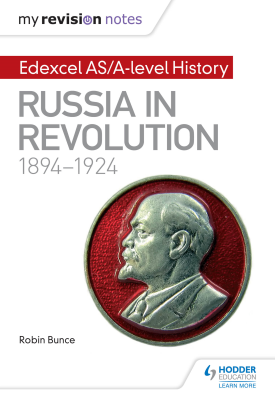 My Revision Notes: Edexcel AS/A-level History: Russia in revolution, 1894-1924 | Robin Bunce | Hodder