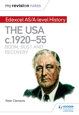 My Revision Notes: Edexcel AS/A-level History: The USA, c1920–55: boom, bust and recovery | Peter Clements | Hodder