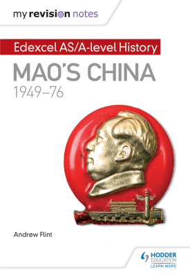 My Revision Notes: Edexcel AS/A-level History: Mao's China, 1949-76 | Andrew Flint | Hodder