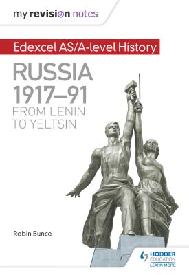 My Revision Notes: Edexcel AS/A-level History: Russia 1917-91: From Lenin to Yeltsin | Robin Bunce | Hodder