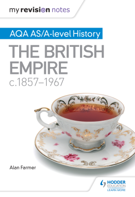 My Revision Notes: AQA AS/A-level History The British Empire, c1857-1967 | Alan Farmer | Hodder