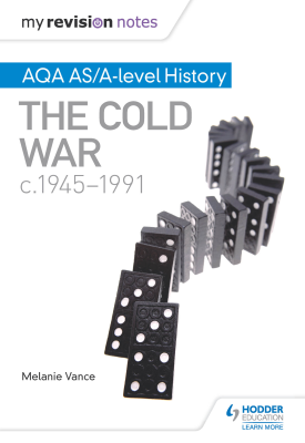 My Revision Notes: AQA AS/A-level History: The Cold War, c1945-1991 | Melanie Vancr | Hodder