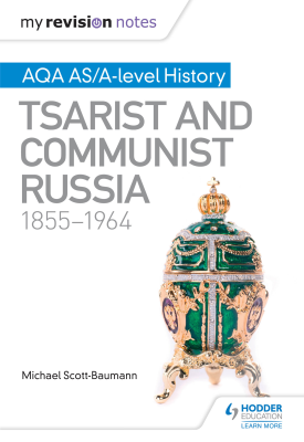 My Revision Notes: AQA AS/A-level History: Tsarist and Communist Russia, 1855-1964 | Michael Scott-Baumann | Hodder
