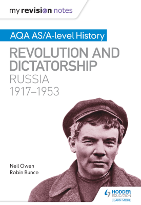 My Revision Notes: AQA AS/A-level History: Revolution and dictatorship: Russia, 1917–1953 | Neil Owen, Robin Bunce | Hodder