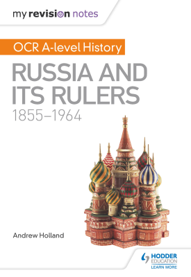My Revision Notes: OCR A-level History: Russia and its Rulers 1855-1964 | Andrew Holland | Hodder