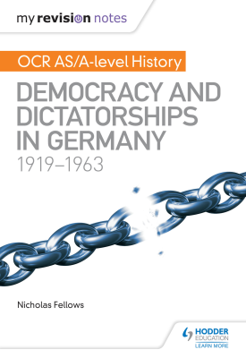 My Revision Notes: OCR AS/A-level History: Democracy and Dictatorships in Germany 1919-63 | Nicholas Fellows | Hodder