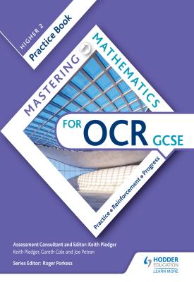Mastering Mathematics OCR GCSE Practice Book: Higher 2 | Keith Pledger, Gareth Cole, Joe Petran | Hodder