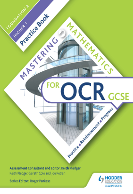 Mastering Mathematics OCR GCSE Practice Book: Foundation 2/Higher 1 | Keith Pledger, Gareth Cole, Joe Petran | Hodder