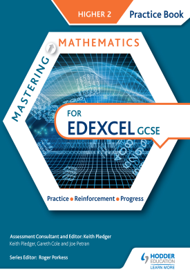 Mastering Mathematics Edexcel GCSE Practice Book: Higher 2 | Keith Pledger, Gareth Cole, Joe Petran | Hodder