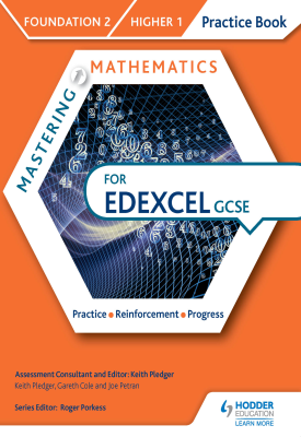 Mastering Mathematics Edexcel GCSE Practice Book: Foundation 2/Higher 1 | Keith Pledger, Gareth Cole, Joe Petran | Hodder