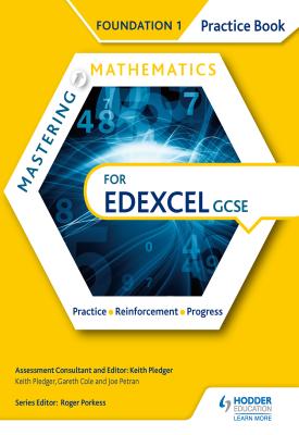 Mastering Mathematics Edexcel GCSE Practice Book: Foundation 1   Keith Pledger, Gareth Cole, Joe Petran   Hodder