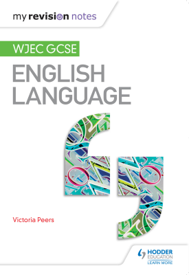 My Revision Notes: WJEC GCSE English Language | Victoria Peers | Hodder