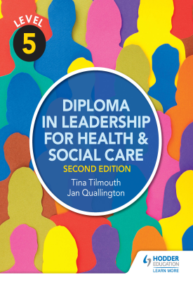 Level 5 Diploma in Leadership for Health and Social Care 2nd Edition | Tina Tilmouth , Jan Quallington | Hodder