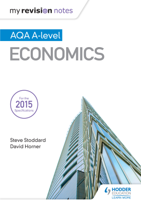My Revision Notes: AQA A-level Economics | Steve Stoddard, David Horner | Hodder