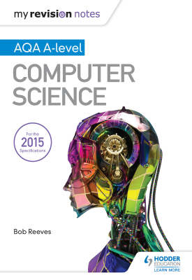 My Revision Notes AQA A-Level Computer Science | Paul Humberstone | Hodder