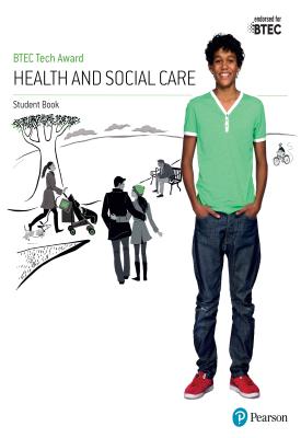 BTEC Tech Award Health and Social Care | Brenda Baker, Colette Burgess, Elizabeth Haworth E | Pearson