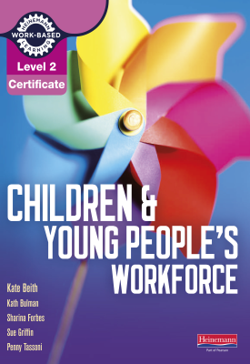 Level 2 Certificate for the Children and Young People's Workforce | Penny Tassoni,Kate Beith,Kath Bulman,Sue Griffin,S | Pearson
