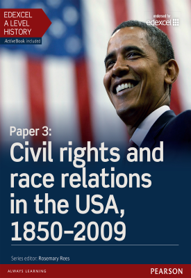 Edexcel A Level History, Paper 3: Civil rights and race relations in the USA, 1850-2009 Student Book | Derrick Murphy | Pearson