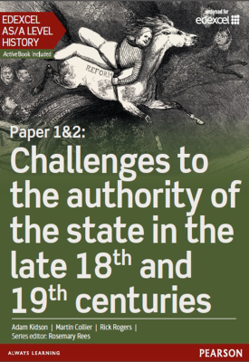 Edexcel AS/A Level History, Paper 1&2: Challenges to the authority of the state in the late 18th and 19th centuries Student Book | Martin Collier, Rick Rogers, Adam Kidson | Pearson