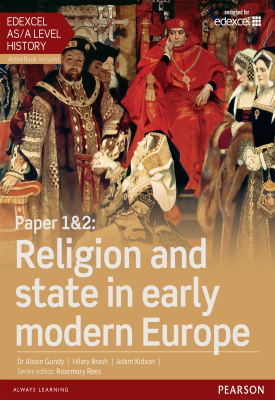 Edexcel AS/A Level History, Paper 1&2: Religion and state in early modern Europe Student Book | Susan Hooker, Et al | Pearson