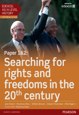 Edexcel AS/A Level History, Paper 1&2: Searching for rights and freedoms in the 20th century Student Book | Rosemary Rees, Jane Shuter, William Beinart | Pearson