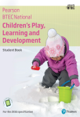BTEC Nationals Children's Play, Learning and Development Student Book