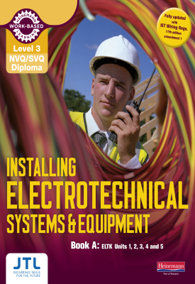 Level 3 NVQ/SVQ Diploma Installing Electrotechnical Systems and Equipment Candidate Handbook A | JTL Training JTL | Pearson