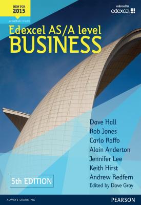 Edexcel AS/A level Business 5th edition Student Book | Dave Hall, Carlo Raffo, Dave Gray, Alain Anderton, | Pearson