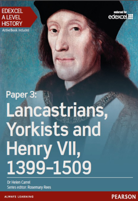 Edexcel A Level History, Paper 3: Lancastrians, Yorkists and Henry VII 1399-1509 Student Book | Helen Carrel | Pearson