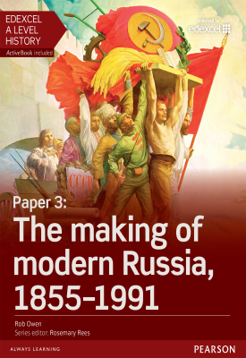 Edexcel A Level History, Paper 3: The making of modern Russia 1855-1991 Student Book | Rob Owen Harris | Pearson