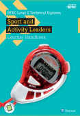 BTEC Level 2 Technical Diploma in Sport and Activity Leaders Learner Handbook