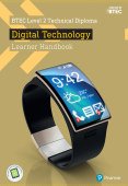 BTEC Level 2 Technical Diploma Digital Technology Learner Handbook