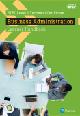 BTEC Level 2 Technical Certificate Business Administration Learner Handbook