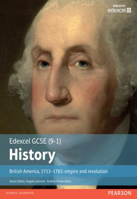 Edexcel GCSE (9-1) History British America, 1713-1783: empire and revolution Student Book | Simon Davis | Pearson