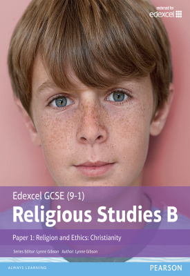 Edexcel GCSE (9-1) Religious Studies B Paper 1: Religion and Ethics - Christianity Student Book | Lynne Gibson | Pearson